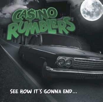 CASINO RUMBLERS-SEE HOW IT'S GONNA END CD VG
