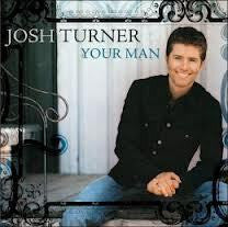 TURNER JOSH-YOUR MAN CD *NEW*