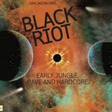 BLACK RIOT: EARLY JUNGLE, RAVE & HARDCORE-VARIOUS ARTISTS 2LP *NEW*