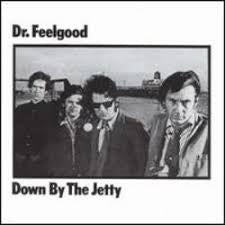 DR FEELGOOD-DOWN BY THE JETTY LP VG+ COVER VG+