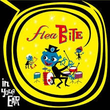FLEA BITE-IN YOUR EAR CD *NEW*