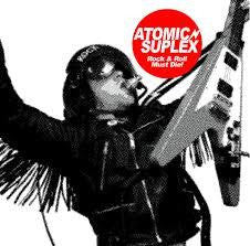 ATOMIC SUPLEX-ROCK N ROLL MUST DIE 7INCH *NEW*