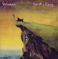 VERLAINES-BIRD-DOG LP NM COVER EX