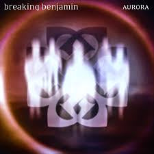 BREAKING BENJAMIN-AURORA CD *NEW*