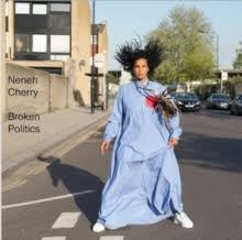 CHERRY NENEH-BROKEN POLITICS CD *NEW*