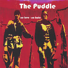 PUDDLE THE-NO LOVE-NO HATE CD VG