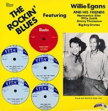 EGANS WILLIE AND HIS FRIENDS-THE ROCKIN BLUES LP *NEW*