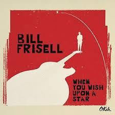 FRISELL BILL-WHEN YOU WISH UPON A STAR CD *NEW*