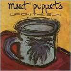 MEAT PUPPETS-UP ON THE SUN LP *NEW*