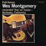 MONTGOMERY WES-FULL HOUSE LP *NEW*