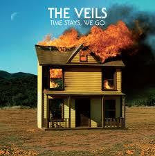 VEILS THE-TIME STAYS, WE GO LP *NEW*
