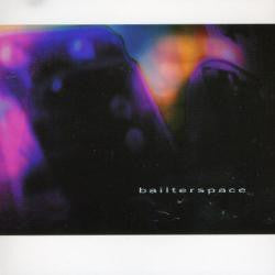 BAILTERSPACE-BAILTERSPACE *NEW*