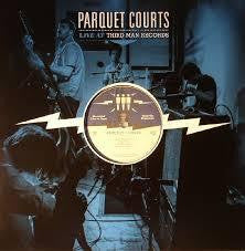 PARQUET COURTS-LIVE AT THIRD MAN RECORDS LP *NEW*