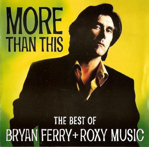 FERRY BRYAN + ROXY MUSIC-MORE THAN THIS (THE BEST OF) CD VG