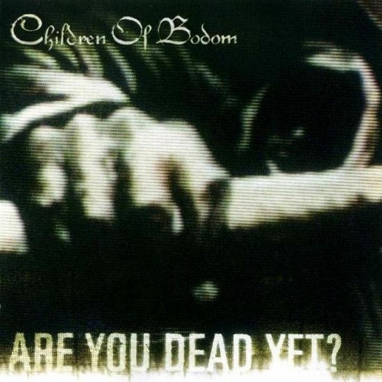 CHILDREN OF BODOM-ARE YOU DEAD YET? CD VG