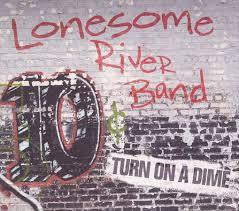 LONESOME RIVER BAND-TURN ON A DIME CD G