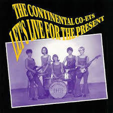 "CONTINENTAL CO-ETS-LET'S LIVE FOR THE PRESENT 7"" *NEW*"