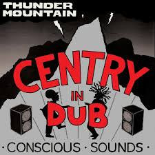 CENTRY-IN DUB THUNDER MOUNTAIN LP *NEW*