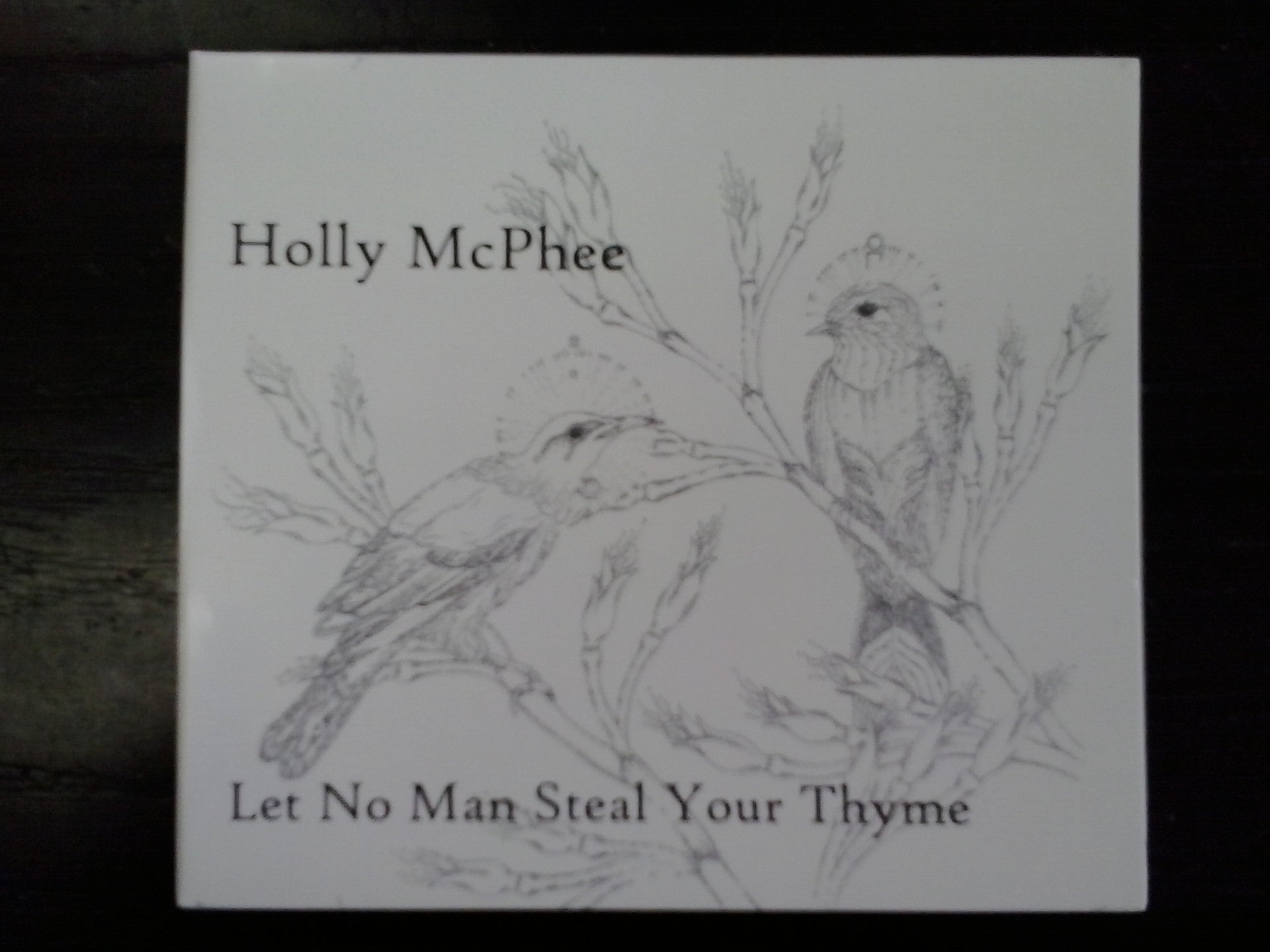 MCPHEE HOLLY-LET NO MAN STEAL YOUR THYME CD *NEW*