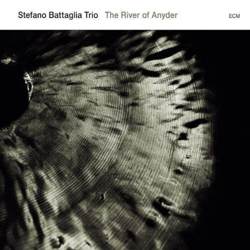 BATTAGLIA STEFANO TRIO-THE RIVER OF ANYDER *NEW*