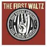 HARD WORKING AMERICANS-THE FIRST WALTZ CD+DVD *NEW*