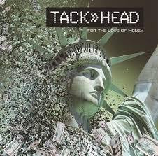TACKHEAD-FOR THE LOVE OF MONEY CD *NEW*