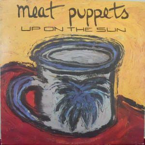 MEAT PUPPETS-UP ON THE SUN LP VG COVER VG