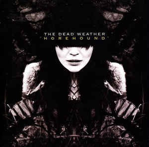 DEAD WEATHER THE-HOREHOUND CD G