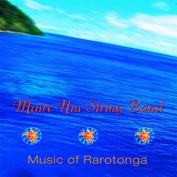 MAIRE NUI STRING BAND-MUSIC OF RAROTONGA CD *NEW*