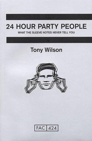 24 HOUR PARTY PEOPLE TONY WILSON BOOK *NEW*