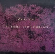 MAZZY STAR-SO TONIGHT THAT I MIGHT SEE LP VG+ COVER VG+