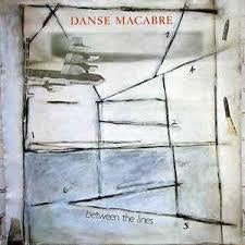 "DANSE MACABRE-BETWEEN THE LINES 12"" EP VG+ COVER VG+"
