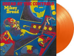 DREAD MIKEY-DREAD AT THE CONTROLS ORANGE VINYL *NEW*