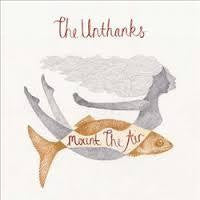 UNTHANKS THE-MOUNT THE AIR LP *NEW*