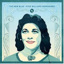 NEW BLUE THE: PIXIE WILLIAMS REIMAGINED-VARIOUS ARTISTS CD *NEW*