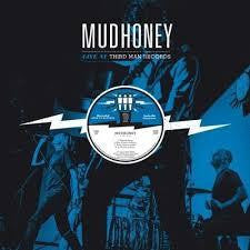 MUDHONEY-LIVE AT THIRD MAN RECORDS LP *NEW*