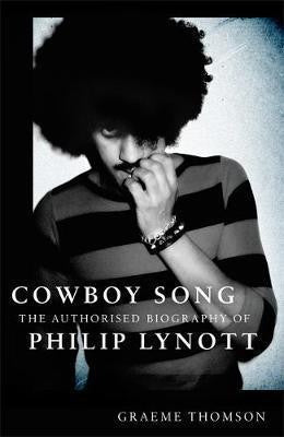 LYNOTT PHILIP-COWBOY SONG:AUTHORISED BIOGRAPHY BOOK VG+