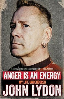 ANGER IS AN ENERGY JOHN LYDON: MY LIFE UNCENSORED BOOK *NEW*
