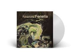 FENELLA-FEHERLOFIA CLEAR VINYL LP *NEW*
