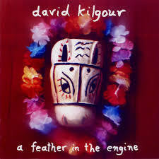 KILGOUR DAVID-A FEATHER IN THE ENGINE CD G