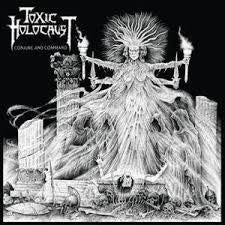 TOXIC HOLOCAUST-CONJURE AND COMMAND LP *NEW*