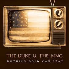DUKE & THE KING THE-NOTHING GOLD CAN STAY CD VG