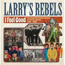 LARRY'S REBELS-I FEEL GOOD CD *NEW*