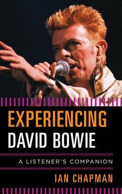 EXPERIENCING DAVID BOWIE IAN CHAPMAN BOOK *NEW*
