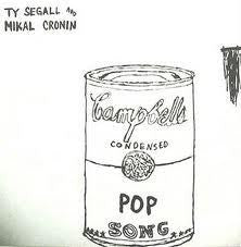 CRONIN MIKAL AND TY SEGALL-POP SONG 7INCH *NEW*