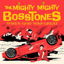MIGHTY MIGHTY BOSSTONES THE-WHEN GOD WAS GREAT 2LP *NEW*
