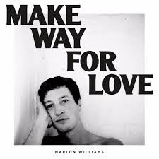 WILLIAMS MARLON-MAKE WAY FOR LOVE LP *NEW*
