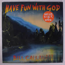 CALLAHAN BILL-HAVE FUN WITH GOD LP *NEW*
