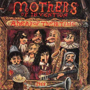 ZAPPA FRANK & THE MOTHERS-AHEAD OF THEIR TIME CD VG