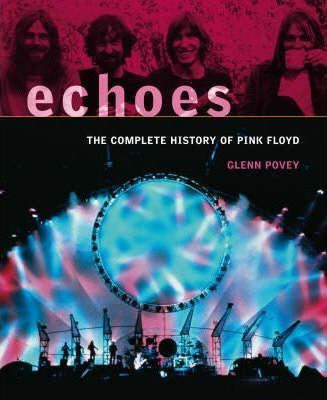 ECHOES: THE COMPLETE HISTORY OF PINK FLOYD-GLENN POVEY BOOK EX